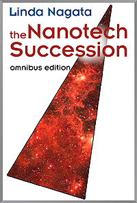 The Nanotech Succession Omnibus Edition by Linda Nagata